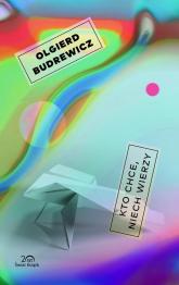 Kto chce, niech wierzy - Olgierd Budrewicz | mała okładka