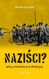 Naziści? - Daniel Costelle | mała okładka