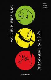Niepotrzebne skreślić - Wojciech Engelking | mała okładka