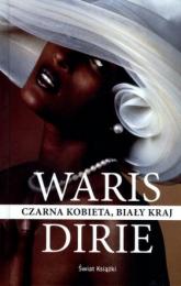 Czarna kobieta, biały kraj - Waris Dirie | mała okładka
