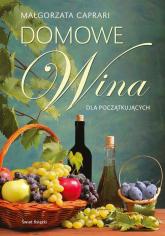 Domowe wina dla początkujących - Małgorzata Caprari | mała okładka