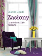 Zasłony i inne dekoracje okienne - Joanna Góźdź | mała okładka