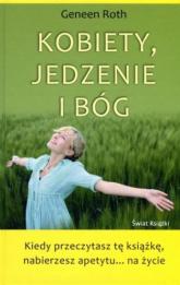 Kobiety, jedzenie i Bóg - Geneen Roth | mała okładka