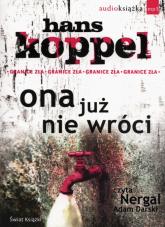 Ona już nie wróci audiobook - Hans Koppel | mała okładka