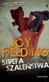 Strefa Szaleństwa - Joy Fielding | mała okładka