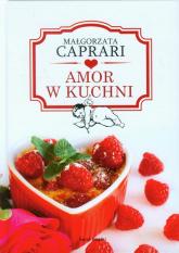 Amor w kuchni - Małgorzata Caprari | mała okładka