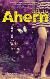 Pora na życie - Cecelia Ahern | mała okładka