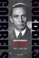 Goebbels Dzienniki Tom 3: 1943-1945 - Joseph Goebbels | mała okładka