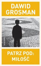 Patrz pod: Miłość - Dawid Grosman | mała okładka