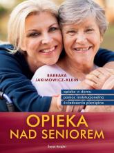 Opieka nad seniorem - Barbara Jakimowicz-Klein | mała okładka
