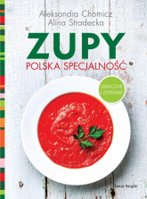 Zupy polska specjalność - Stradecka Alina, Chomicz Aleksandra | mała okładka