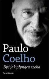 Być jak płynąca rzeka - Paulo Coelho | mała okładka