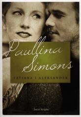 Tatiana i Aleksander - Paullina Simons | mała okładka