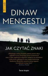 Jak czytać znaki - Dinaw Mengestu | mała okładka