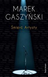 Śmierć Artysty - Marek Gaszyński | mała okładka