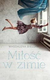 Miłość w zimie - Magdalena Bielska | mała okładka