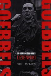 Goebbels. Dzienniki. Tom 1 1923-1939 - Joseph Goebbels | mała okładka