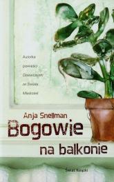 Bogowie na balkonie - Anja Snellman | mała okładka