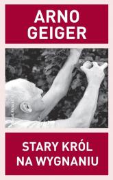 Stary król na wygnaniu - Arno Geiger | mała okładka