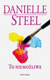 To niemożliwe - Danielle Steel | mała okładka