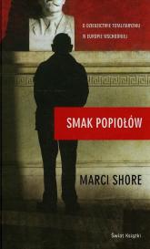 Smak popiołów - Marci Shore | mała okładka