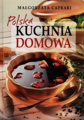 Polska kuchnia domowa - Małgorzata Caprari | mała okładka
