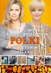 Polki na bursztynowym szlaku - Richardson Monika, Popiel Lidia | mała okładka
