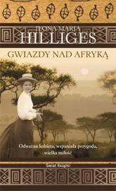 Gwiazdy nad Afryką - Ilona Maria Hilliges | mała okładka