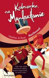 Kelnerka na Manhattanie - Heather MacDowell, Rose MacDowell | mała okładka