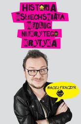 Historia wszechświata według Niekrytego Krytyka - Maciej Frączyk | mała okładka