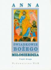 Świadkowie Bożego Miłosierdzia cz.2 - praca zbiorowa | mała okładka
