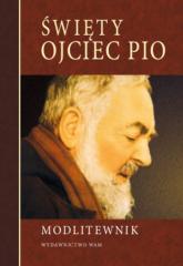Modlitewnik. Święty Ojciec Pio - zbiorowa Praca | mała okładka