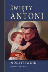 Święty Antoni Modlitewnik - praca zbiorowa | mała okładka