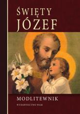 Święty Józef Modlitewnik - praca zbiorowa | mała okładka