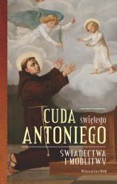 Cuda świętego Antoniego. Świadectwa i modlitwy - Elżbieta Polak | mała okładka