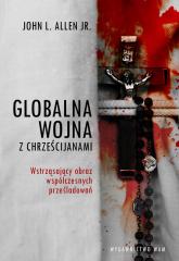 Globalna wojna z Chrześcijanami - Allen John JR.   mała okładka