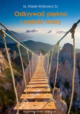 Odkrywać piękno i radość wiary mp3 - Marek Wójtowicz | mała okładka