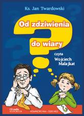 Od zdziwienia do wiary audiobook - Jan Twardowski | mała okładka