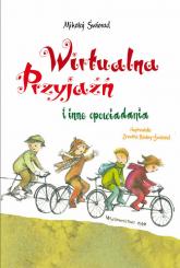 Wirtualna przyjaźń i inne opowiadania - Mikołaj Świerad | mała okładka