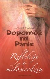 Dopomóż mi panie - Wojciech Węgrzyniak | mała okładka