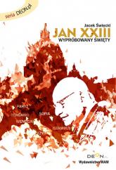 JAN XXIII. Wypróbowany święty - Jacek Święcicki | mała okładka
