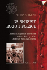 Niezłomni. W służbie Boga i Polski - praca zbiorowa | mała okładka