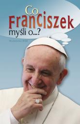 Co Franciszek myśli o? - Katarzyna Pytlarz | mała okładka