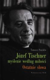Józef Tischner myślenie wg miłości - Tomasz Ponikło | mała okładka