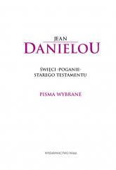 Pisma wybrane. Święci poganie Starego testamentu - Jean Daniélou | mała okładka