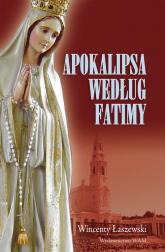 Apokalipsa według Fatimy - Wincenty Łaszewski | mała okładka
