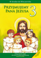 Przyjmujemy Pana Jezusa 3 Religia Podręcznik szkoła podstawowa - Władysław Kubik | mała okładka