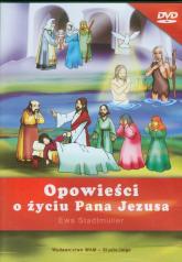 Opowieści o życiu Pana Jezusa DVD - Ewa Stadtmuller | mała okładka