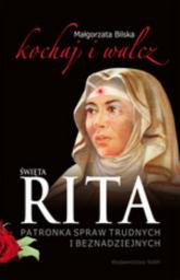 Święta Rita. Kochaj i walcz - Małgorzata Bilska | mała okładka