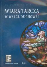 Wiara tarcza w walce duchowej mp3 - Marek Wójtowicz | mała okładka